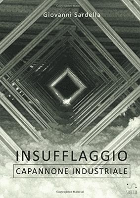 Amazon Pubblicazione | Insufflaggio Capannone Industriale di Giovanni Sardella